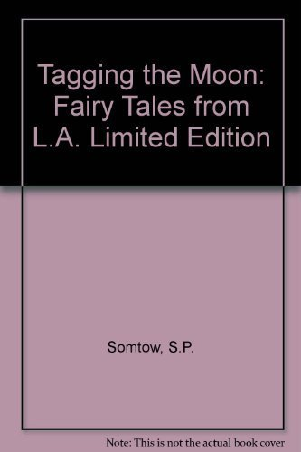 Title: Tagging the Moon Fairy Tales from LA Limited Editi