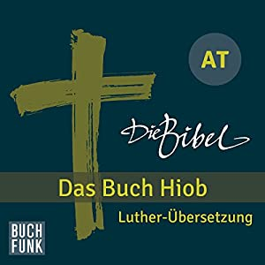Die Bibel. Das Buch Hiob Hörbuch