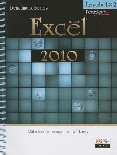 Microsoft Excel 2010, Levels 1 & 2 (Benchmark (Paradigm))
