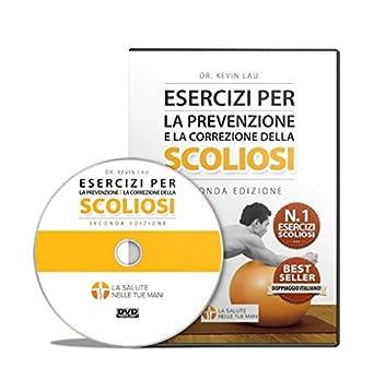 Esercizi per la prevenzione e la correzione della scoliosi  Amazon ... f2667814b455