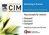 CIM Revision card:  Marketing in Practice (Official CIM Revision Cards)