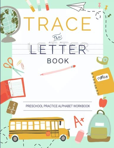 Trace Letters Of The Alphabet: Preschool Practice Handwriting Workbook: Pre K Kindergarten and Kids Ages 35 Reading And Writing