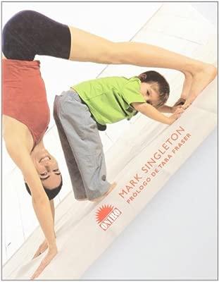 Yoga para ti y para tu hijo: Una guia para disfrutar del ...