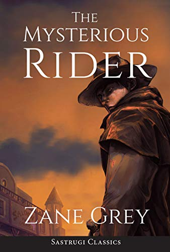(The Mysterious Rider (Annotated) (Sastrugi Press Classics))
