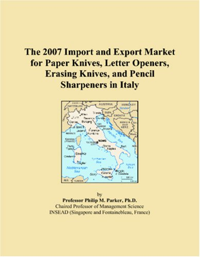 The 2007 Import and Export Market for Paper Knives, Letter Openers, Erasing Knives, and Pencil Sharpeners in Italy