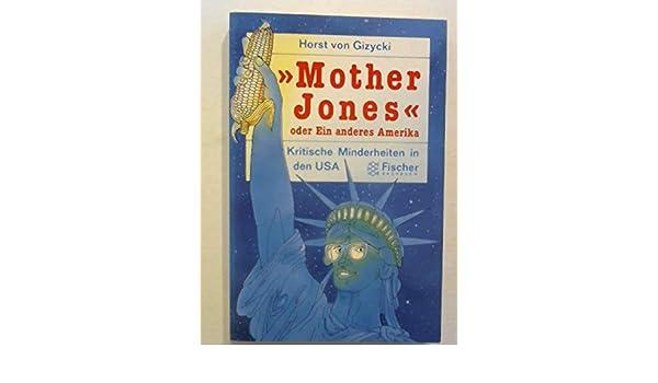 Mother Jones Oder Ein Anderes Amerika Kritische Minderheiten In
