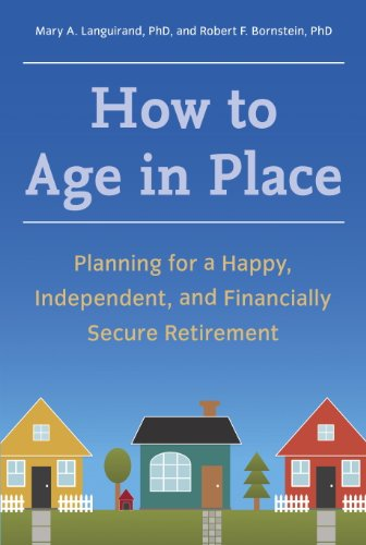 How to Age in Place: Planning for a Happy, Independent, and Financially Secure Retirement cover