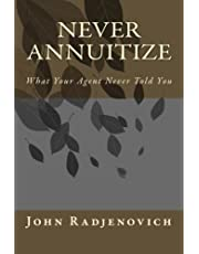Never Annuitize: What Your Agent Never Told You
