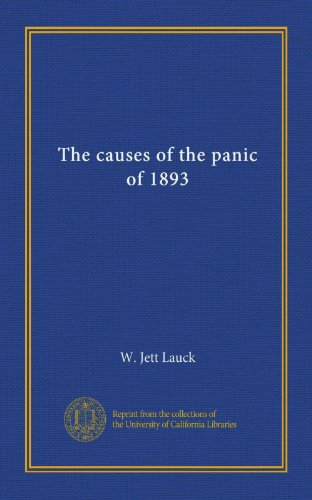 The causes of the panic of 1893