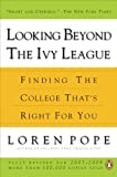 Looking Beyond the Ivy League, Loren Pope, 0143112821