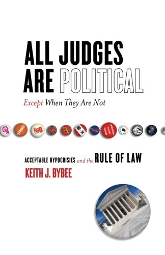 All Judges Are Political - Except When They Are