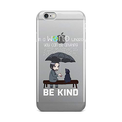 iPhone 6 Plus/6s Plus Pure Clear Case Cases Cover in A World Where You Can Be Anything Be Kind John Wick and Dog Version Gift