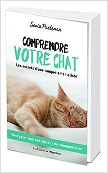 Book's Cover of Comprendre votre chat - Les secrets d'une comportementaliste (Français) Broché – 27 septembre 2018