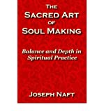 img - for The Sacred Art of Soul Making (Paperback) - Common book / textbook / text book