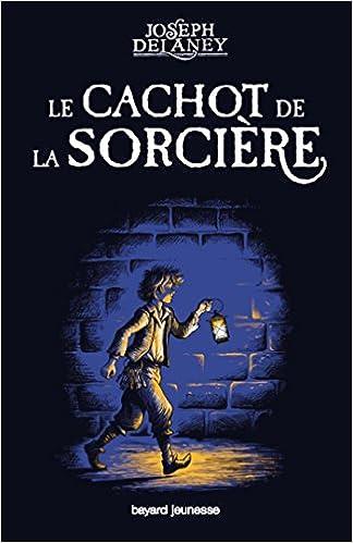 Joseph Delaney, Philippe Masson - Le cachot de la sorcière sur Bookys