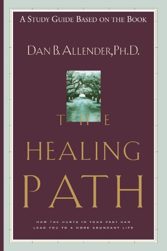 The Healing Path Study Guide: How the Hurts in Your Past . . . (a study guide based on the book)