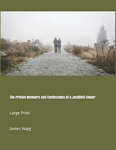 The Private Memoirs and Confessions of a Justified Sinner: Large Print (Memoirs And Confessions Of A Justified Sinner)