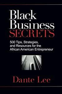 Black Business Secrets: 500 Tips, Strategies, and Resources for the African American Entrepreneur by SmileyBooks
