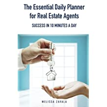 The Essential Daily Planner for Real Estate Agents: Success in 10 Minutes a Day