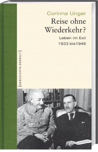 Reise ohne Wiederkehr?: Leben im Exil 1933-1945