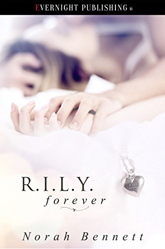 Can Ethan and Julia overcome their painful past in time to save their love?  R.I.L.Y Forever by Norah Bennett