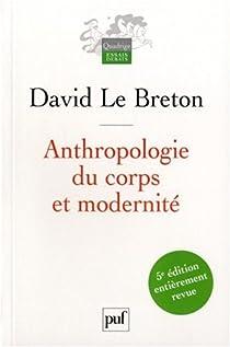 Anthropologie du corps et modernité par Le Breton