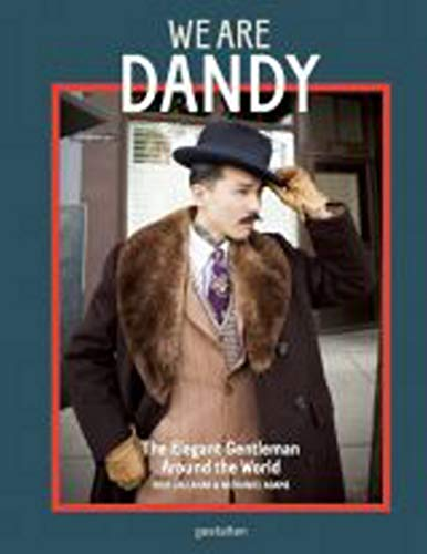 Image of We Are Dandy: The Elegant Gentleman around the World