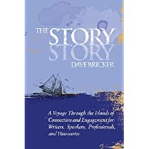 The Story Story: A Voyage Through the Islands of Connection and Engagement for Writers, Speakers, Professionals, and Visionaries