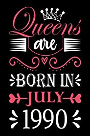31st Birthday Gifts for Women : Queens Are Born in July 1990: Funny Notebook for Women's, 31st Birthday No
