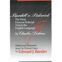 Bardell V. Pickwick: The Most Famous Fictional Trial in the English Language