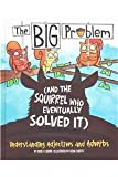 The BIG Problem (and the Squirrel Who Eventually Solved It): Understanding Adjectives and Adverbs (Language on the Loose)