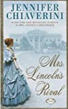 Mrs. Lincoln's Rival[MRS LINCOLNS RIVAL -LP][LARGE PRINT] [Hardcover]