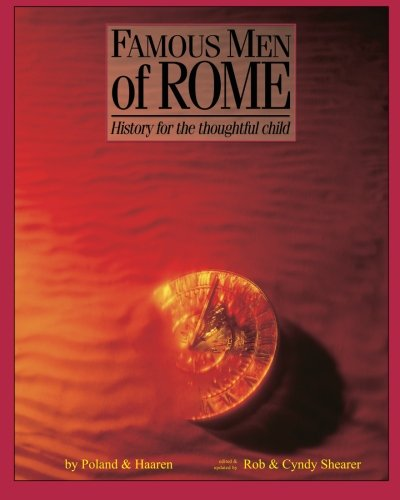 Famous Men Of Rome:  History for the Thoughtful Child