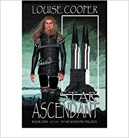 Book [ [ [ Star Ascendant [ STAR ASCENDANT ] By Cooper, Louise ( Author )May-01-2009