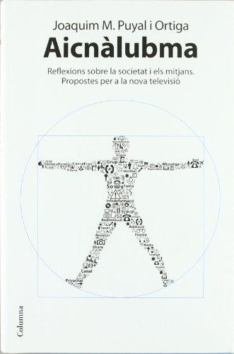 Descargar Libro Aicnàlubma: Reflexions Sobre La Societat I Els Mitjans. Propostes Per A La Nova Televisió Joaquim Maria Puyal
