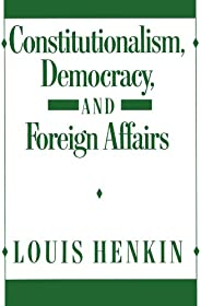 Constitutionalism Democracy and Foreign Affairs