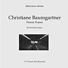 Christiane Baumgartner: Freeze Frame: Cv/Visual Arts Research, Book 117 Audiobook by Nicholas James Narrated by Dana Brewer Harris