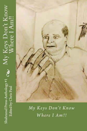 Read Online My Keys Don't Know Where I Am! (Shahrazad Press) (Volume 1) pdf epub