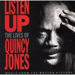 Listen Up: The Lives of Quincy Jones: Music from the motion picture by Jones, Quincy (1990) Audio CD