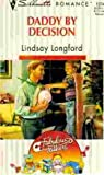 Daddy by Decision, Lindsay Longford, 0373192045