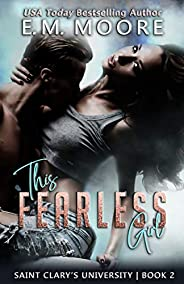 This Fearless Girl: An Enemies-to-Lovers College Romance (Saint Clary's University Book 2) (English Edit