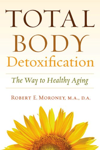 Download Total Body Detoxification: The Way To Healthy Aging ebook
