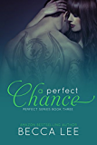 A Perfect Chance