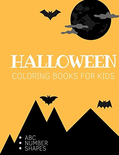 Halloween Coloring Book For Kids: Ages 3-6 Childhood Learning, Preschool Activity Book 68 Pages Size 8.5x11 Inch (Coloring Activity Book for Kids) ()