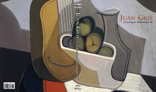 Juan Gris Catalogue Raisonné of the Paintings. Catalogue raisonné de l'oeuvre peint. (2 Volume Set)