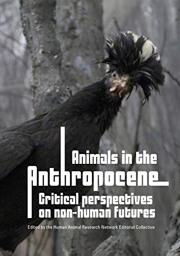 - Animals in the Anthropocene: Critical perspectives on non-human futures (Animal Publics)