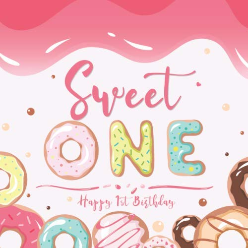 Sweet One Happy 1st Birthday: Guest Book Donut Sprinkles Theme | Guest Sign In with Gift Log Tracker + Bonus Baby First Year Time Capsule + Scrapbook Pages | Pink