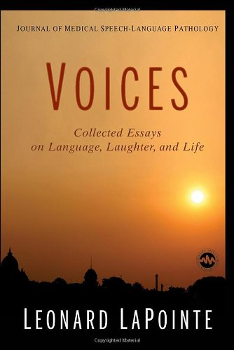 Journal of Medical Speech-Language Pathology: Voices, Collected Essays on Language, Laughter, and Life (International Journal Of Language And Communication Disorders)
