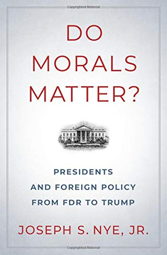 Image of Do Morals Matter?: Presidents and Foreign Policy from FDR to Trump