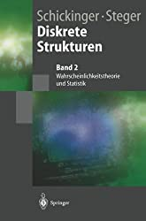 Diskrete Strukturen 2: Wahrscheinlichkeitstheorie Und Statistik (Springer-Lehrbuch)